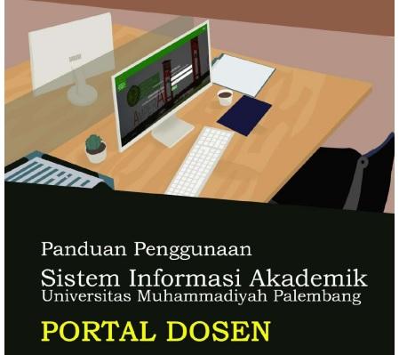 Panduan Penggunaan Portal Dosen Universitas Muhammadiyah Palembang Tahun 2019